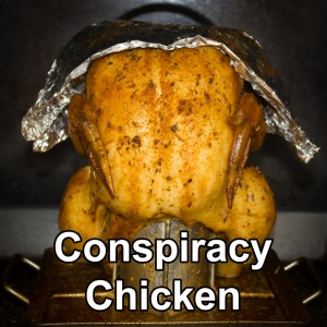 Conspiracy Chicken with Tin Foil Hat